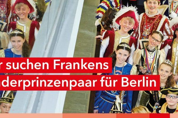 Wir suchen Frankens Kinderprinzenpaar für Berlin 2020